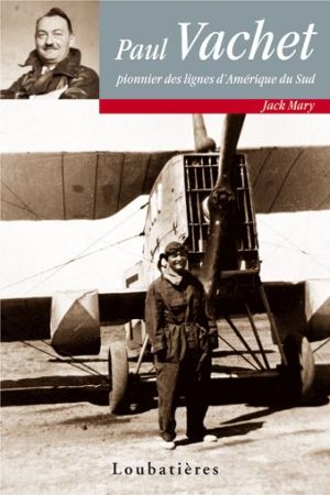Biographie de Paul Vachet par Jack Mary (2006)